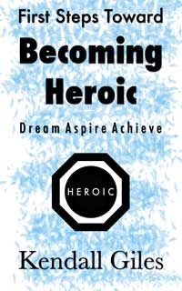 first steps toward becoming heroic by kendall giles