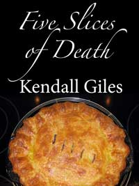 five slices of death by kendall giles
